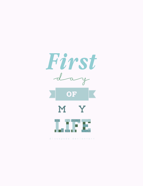 First day of my Life by Discopada