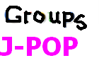J-POP Groups by ZzZNelliezZz
