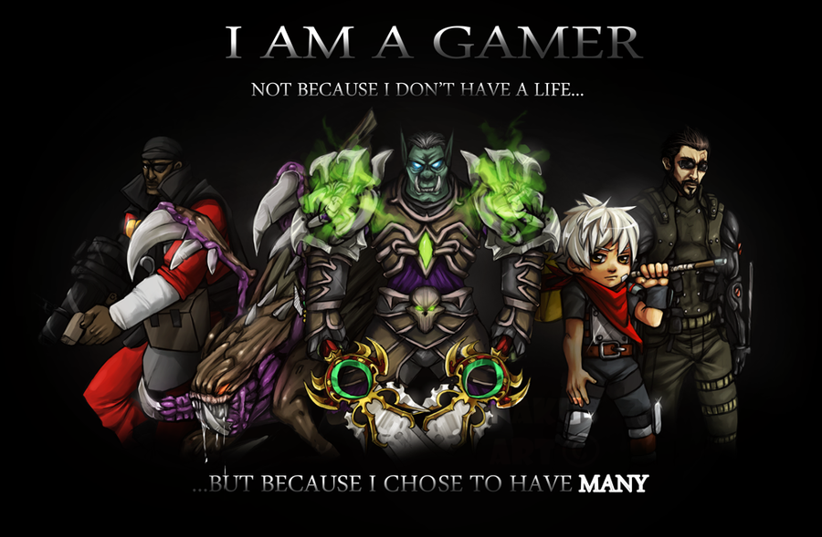 Pin Am A Gamer Not Because I Dont´t Have Life But Choose on Pinterest