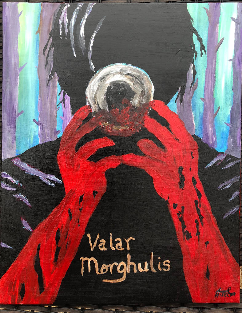 Valar Morghulis  by hisel13