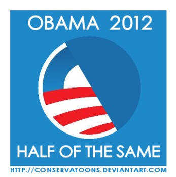 Obama: Half of the Same by Conservatoons