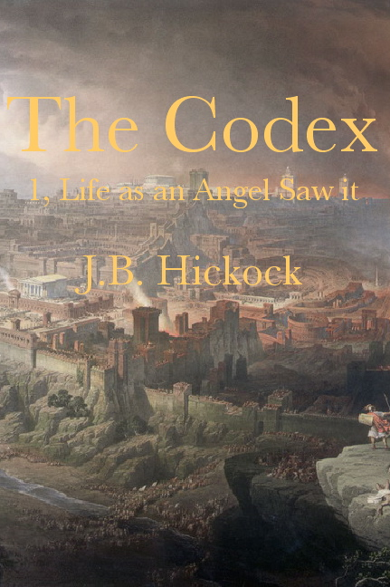 The Codex 1: Life As As Angel Saw It by FanaticalPublishing