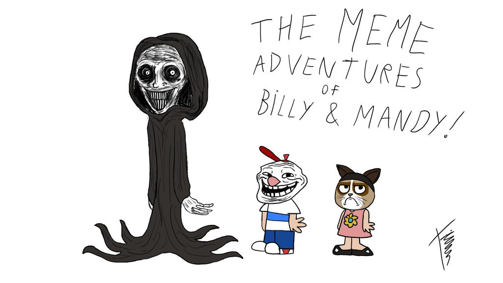 the_meme_adventures_of_billy_and_mandy_by_hoodiedtrino d6bm9op the meme adventures of billy and mandy by hoodiedtrino on deviantart