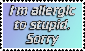 Allergic to Stupid by JLMacDonald