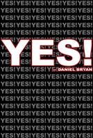Yes! - Daniel Bryan by DXvsNWO1994
