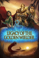 Legacy of the Golden Wielder - Cover