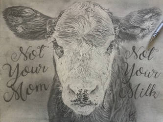 Not Your Mom, Not Your Milk by CRuschFineArt