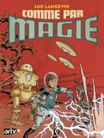 Comme Par Magie_Just like magik ! by mistertheriault
