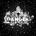 You're The Danger