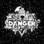 You're the Danger TI Version