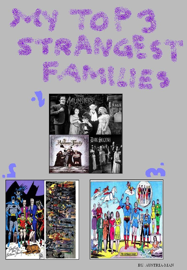 Top 3 Strange Families by KessieLou