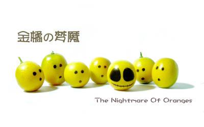 The Nightmare Of Oranges by yfengp
