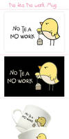 No tea No work