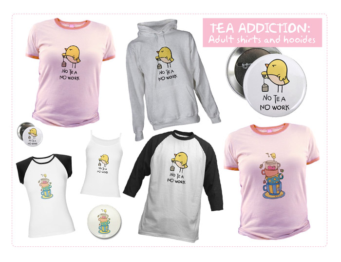 Tea Addict adult shirts + more by `arwenita on deviantART