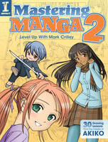 Mastering Manga 2 by Mark Crilley by impactbooks