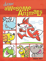 Draw Awesome Animals by impactbooks