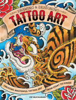Drawing and Designing Tattoo Art by impactbooks
