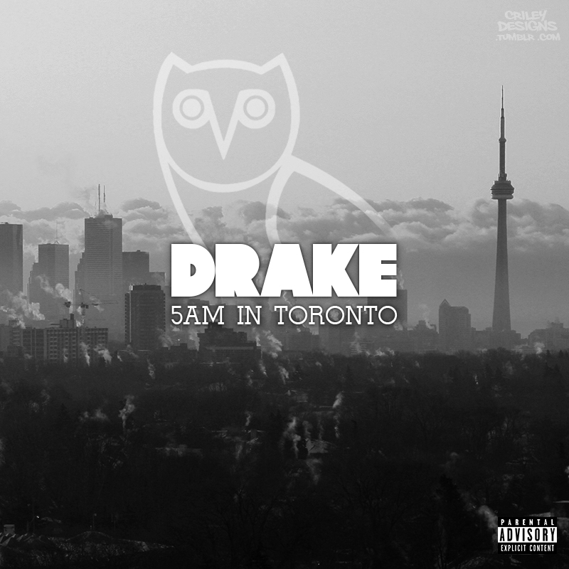 Drake - 5AM In Toronto by CrileyDesigns on DeviantArt