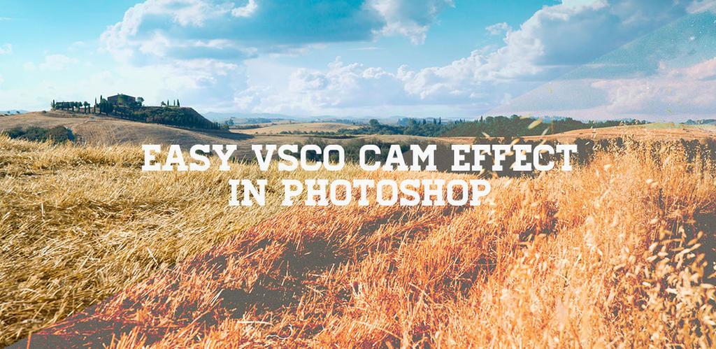 Easy VSCO Cam Effect in Photoshop