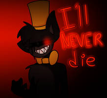 I'll NEVER Die by LoveMe2346