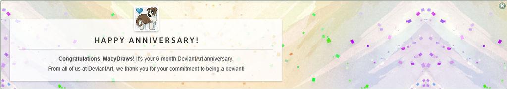 6 Month Anniversary!