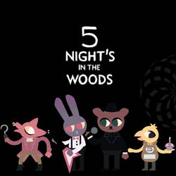 5 Nights Into the woods