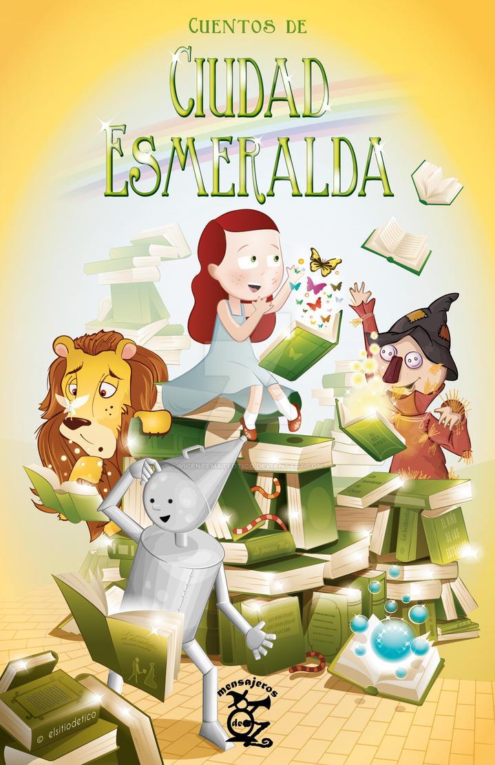 Cuentos de Ciudad Esmeralda / Emerald City Tales by vicentemateoTICO