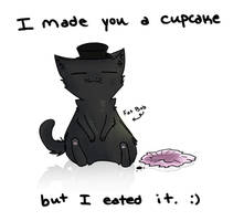 Fat Bob made you a cupcake. by FoxLover12