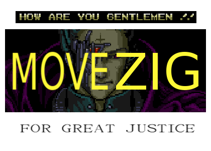 MOVE ZIG by ThePoopSlayer