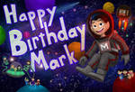 Happy Birthday Mark | Markiplier