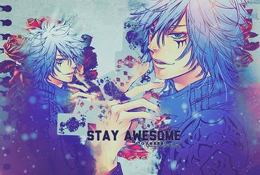 Stay Awesome by RyuKanou