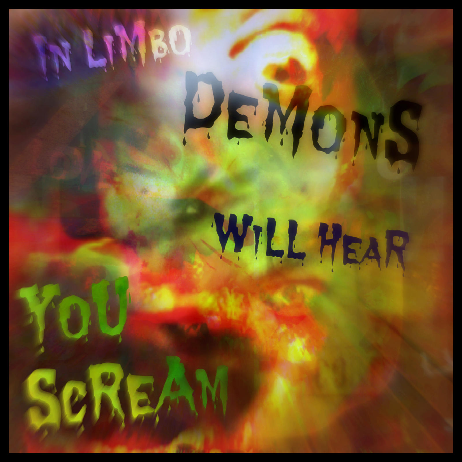 In Limbo Demons will Hear You Scream by MushroomBrain