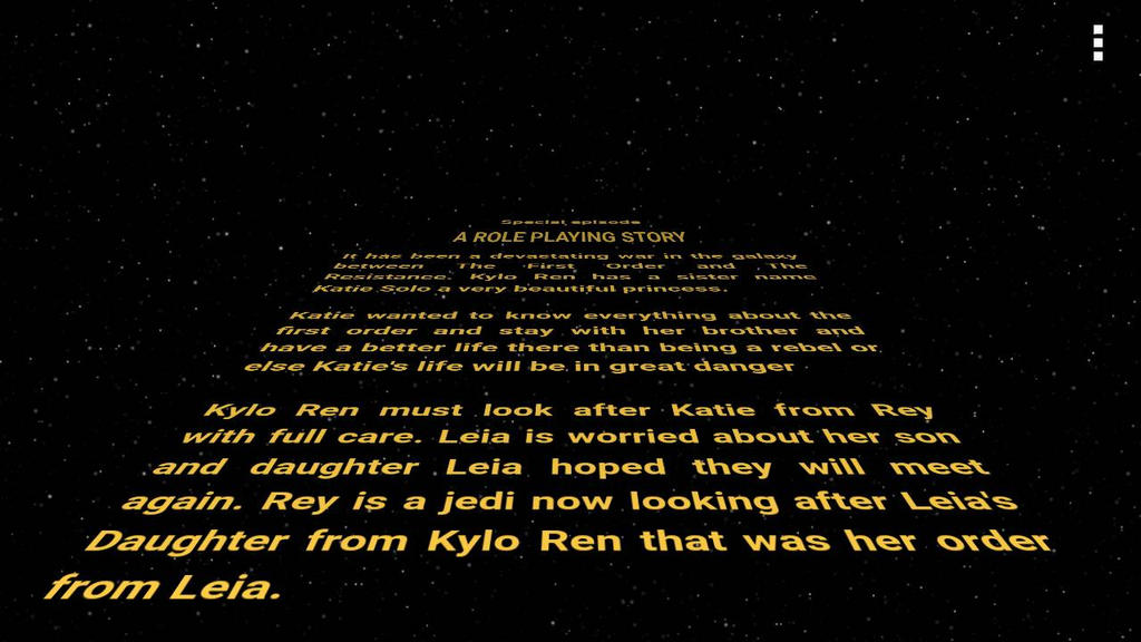 My Opening Crawl of my Star Wars by lombaxgril700 on DeviantArt