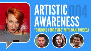 Ep. 4 - ''Building Your Tribe'' w/ Dani Fonseca