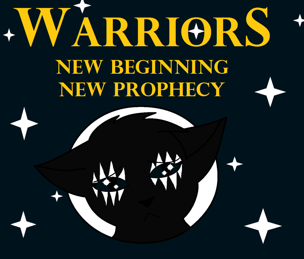Warriors The Prophecies Begin Book 3: WARRIORS: New Begginning New Prophecy: Story Cover By