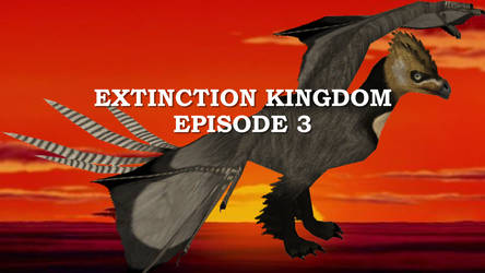 Extinction Kingdom Episode 3 by ChrisM199