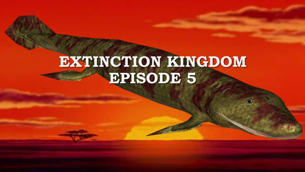 Extinction Kingdom Episode 5 by ChrisM199