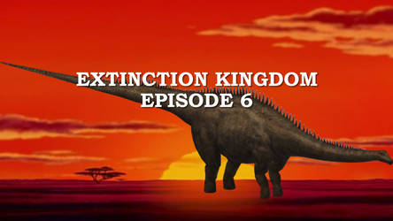 Extinction Kingdom Episode 6 by ChrisM199