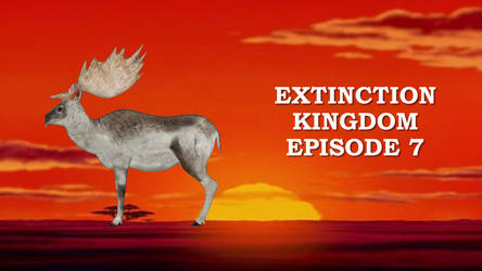 Extinction Kingdom Episode 7 by ChrisM199