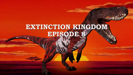 Extinction Kingdom Episode 8 by ChrisM199