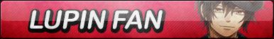 Arsene Lupin Fan Button