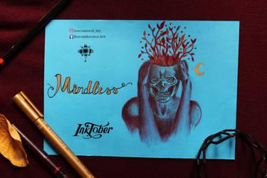 Inktober- 2 MINDLESS by brendabondioli-Shi