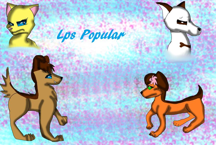 LPS popular by wolfwrathgirl