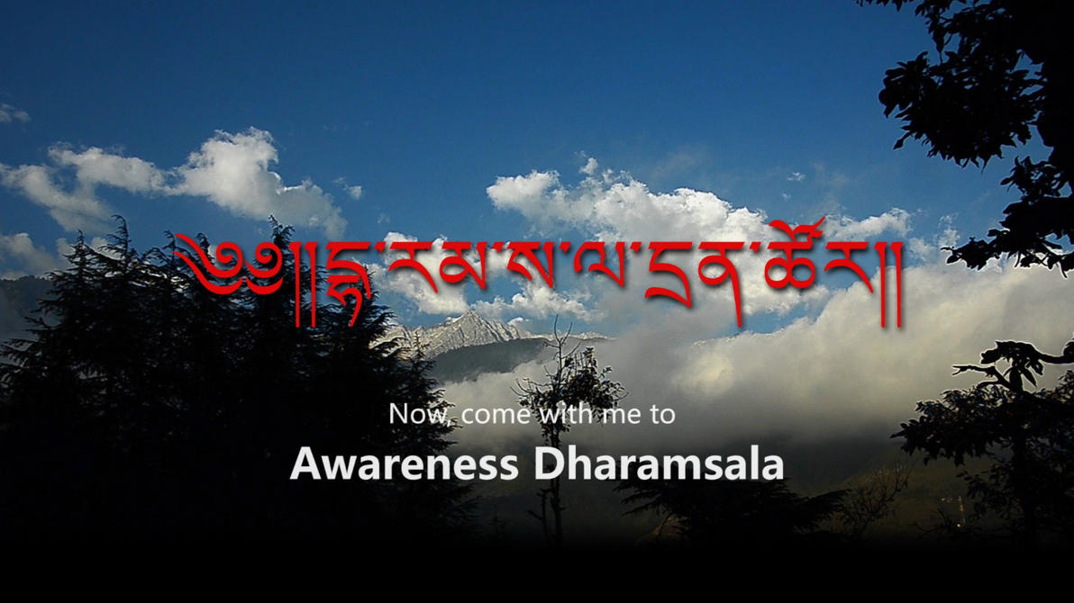 Awareness the Dharamsala (Micro-film) by NorthBlue