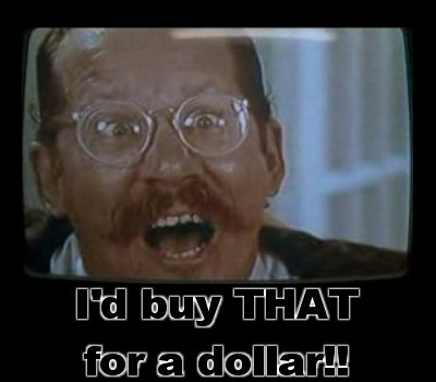 i__d_buy_that_for_a_dollar_by_danboldy.j