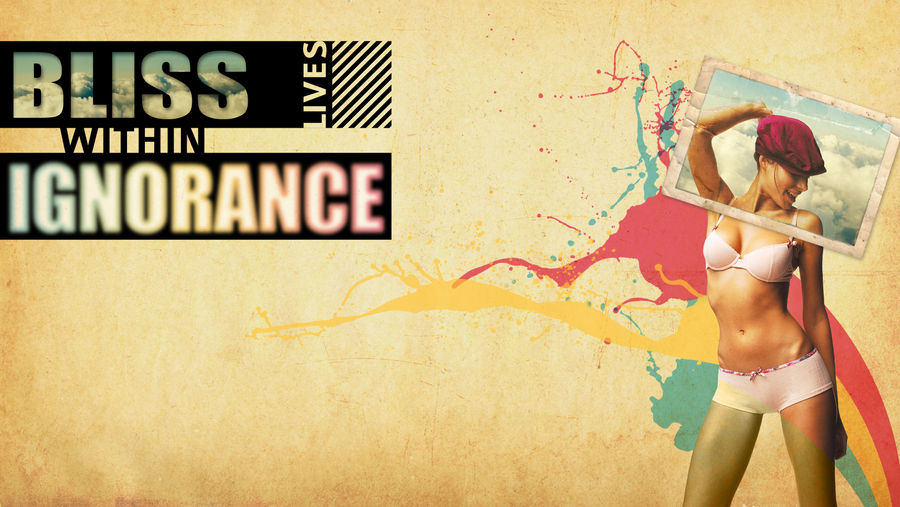 Bliss within Ignorance