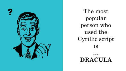 The most popular person who used Cyrillic