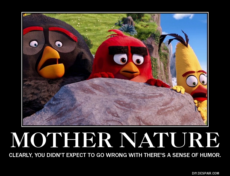Motivational Poster #4 (Mother Nature) by RDJ1995