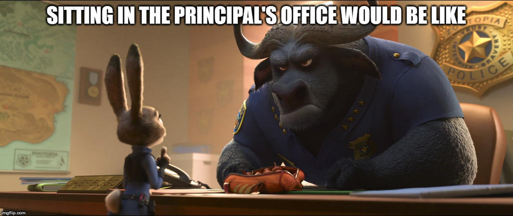 Sitting In The Principal's Office Would Be Like... by RDJ1995