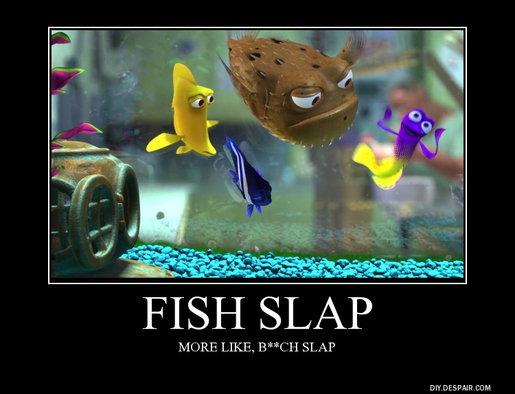 Motivational Poster #8 (Fish Slap) by RDJ1995